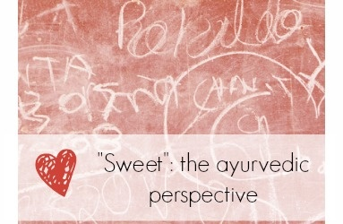 Sweet bliss: the ayurvedic perspective